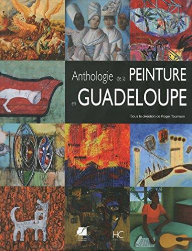 Anthologie de la peinture en Guadeloupe des origines à nos jours par Collectif