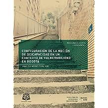 Configuración de la noción de discapacidad en un contexto de vulnerabilidad en Bogotá: Análisis interdisciplinar (Instituto Rosarista de Acción Social –SERES–) (Spanish Edition)