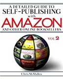 A Detailed Guide to Self-Publishing with Amazon and Other Online Booksellers: Proofreading, Author Pages, Marketing, and More by Chris McMullen (2013-04-03)