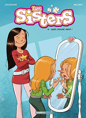 Les Sisters - Tome 14 - Juré, craché, menti ! par Christophe Cazenove
