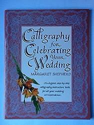 Calligraphy for Celebrating Your Wedding by Margaret Shepherd (1991-09-01)