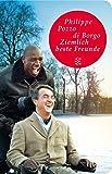 Ziemlich beste Freunde: Die wahre Geschichte (Fischer Taschenbibliothek)