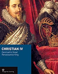 Christian Iv: Denmark's Great Renaissance King (Crown)