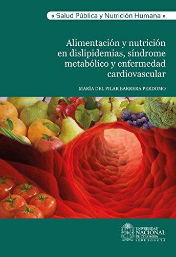 Alimentación y nutrición en dislipidemias, síndrome metabólico y enfermedad cardiovascular por María Pilar del Perdomo Barrera
