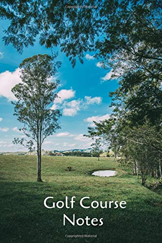 Golf Course Notes: Golfing Journal Notebook Tracking Sheets for golfers (Golf Records, Band 12)