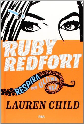 Ruby Redford 2. Respira Por Última Vez (FICCION JUVENIL)