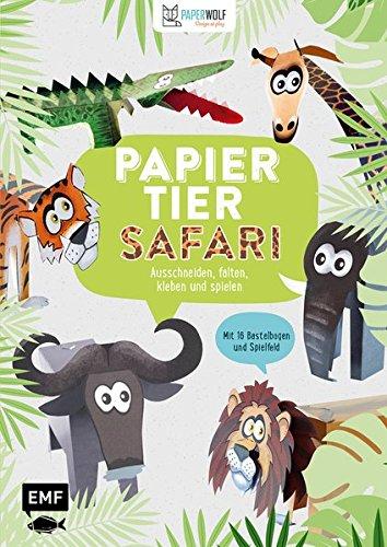 Papiertier - Safari: Ausschneiden, falten, kleben und spielen - Mit 16 Bastelbogen und Spielfeld