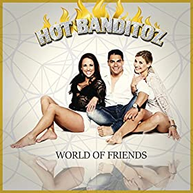 HOT BANDITOZ - World of Friends