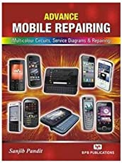 Advance Mobile Repairing: Multicolour Circuits, Service Diagrams & Repairing