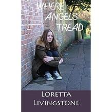 Where Angels Tread: a novelette