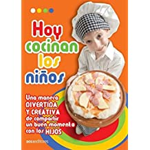 Hoy Cocinan Los Ninos/ Today the Children Cook