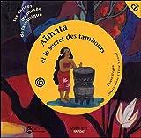 Aimata et le secret des tambours (un conte pour découvrir les tambours de Tahiti) +CD