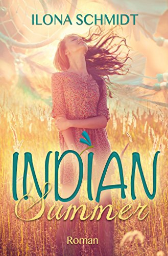 Indian Summer: - Lena in der Fremde