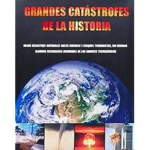 Grandes catastrofes de la historia/ Great Disasters