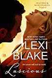 Luscious (Masters and Mercenaries: Topped Book 1) by Lexi Blake front cover