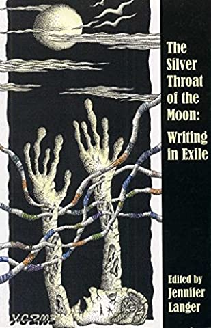 The Silver Throat of the Moon: Writing in Exile by Jennifer Langer (17-May-2005) Paperback