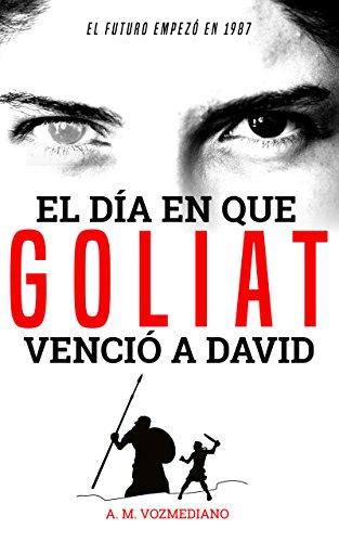El día en que Goliat venció a David: El futuro empezó en 1987