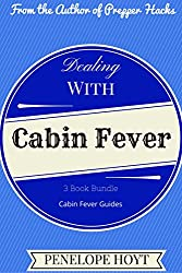 Dealing With Cabin Fever: 3 Book Bundle (Cabin Fever Guides) (English Edition)