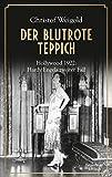 Der blutrote Teppich: Hollywood 1922 von Christof Weigold