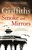 Front cover for the book Smoke and Mirrors by Elly Griffiths