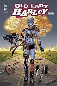 Dc Rebirth - Harley Quinn : Old Lady Harley par Frank Tieri