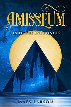 Amisseum: Les Terres Inconnues par [Larson, Maes]