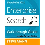 SharePoint 2013 Enterprise Search Walkthrough Guide: Hands-On Lab Edition