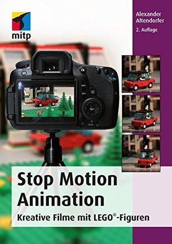 Stop Motion Animation: Kreative Filme mit LEGO®-Figuren (mitp Grafik) by Alexander Altendorfer (2016-02-16)