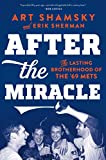 After the Miracle: The Lasting Brotherhood of the 69 Mets