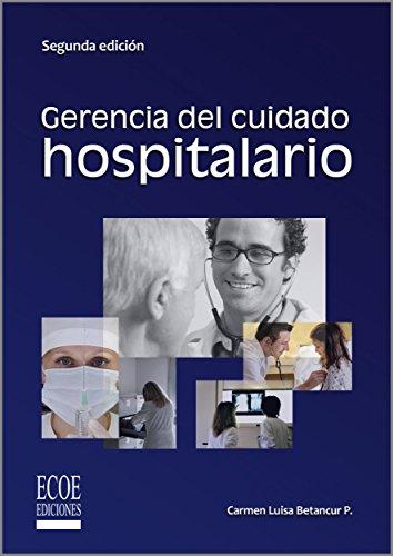 Gerencia del cuidado hospitalario por Carmen Luisa Betancur
