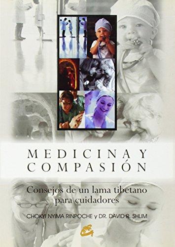 Medicina y compasión: Consejos de un lama tibetano para cuidadores (Budismo) por Chokyi Nyima Rinpoche
