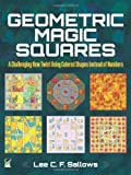 Geometric Magic Squares: A Challenging New Twist Using Colored Shapes Instead of Numbers (Dover Recreational Math) by Lee Sallows(2013-04-29)