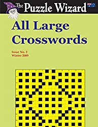 All Large Crosswords No. 2 by The Puzzle Wizard (2014-02-28)