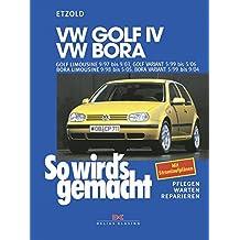 VW Golf IV 9/97 bis 9/03, Bora 9/98 bis 5/05: Golf IV Variant 5/99 bis 5/06, Bora Variant 5/99 bis 9/04, So wird's gemacht - Band 111