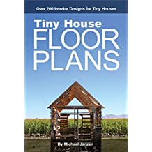 Tiny House Floor Plans: Over 200 Interior Designs for Tiny Houses (English Edition)