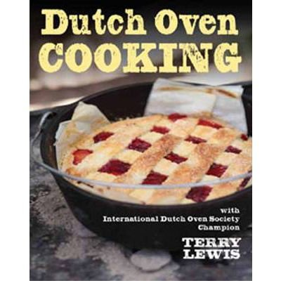 BY Lewis, Terry ( Author ) [ DUTCH OVEN COOKING ] Apr-2011 [ Spiral ]