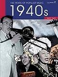 100 Years Of Popular Music 40s: Volume 2 (Piano, Voice, Guitar)