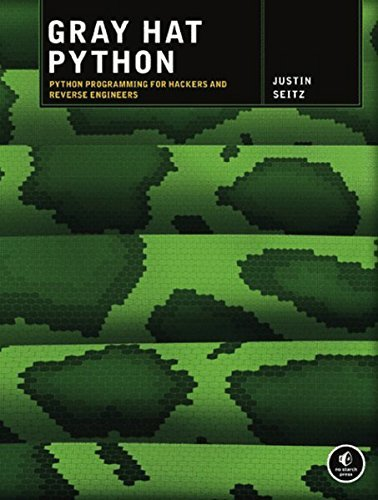 Gray Hat Python: Python Programming for Hackers and Reverse Engineers by Seitz (2009-05-03)