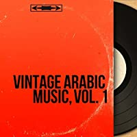 Vintage Arabic Music, Vol. 1 (With Fairouz, Oum Kalthoum, Mohamed Abdel Wahab...)