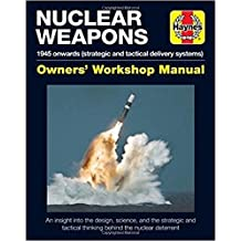 Nuclear Weapons Manual: 1945 Onwards (Strategic and Tactical Delivery Systems) (Operations Manual)