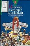 Histoires à croquer sous la dent (Le livre de poche junior t. 709)