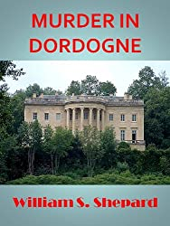 Murder In Dordogne (Robbie Cutler Diplomatic Mysteries Book 3) (English Edition)