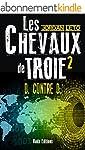 LES CHEVAUX DE TROIE 2: D. contre D.