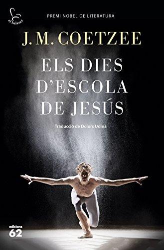 Els dies d'escola de Jesús: Traducció de Dolors Udina (Catalan Edition) por J. M. Coetzee
