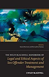 The Wiley-Blackwell Handbook of Legal and Ethical Aspects of Sex Offender Treatment and Management (Wiley Clinical Psychology Handbooks)