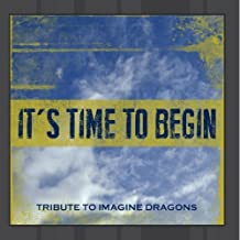 It's Time To Begin (The Perks Of Being A Wallflower / Imagine Dragons Tribute) by Its Time