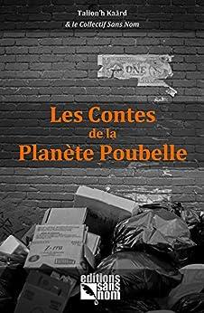 Les Contes de la Planète Poubelle par [Kaärd, Talion'h, Sans Nom, Collectif]