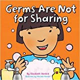 Germs are Not for Sharing by Elizabeth Verdick (2008-10-20)