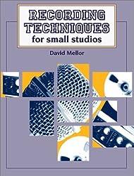Recording Techniques for Small Studios by David Mellor (1992-09-04)