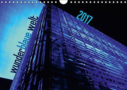 wunderblaue welt 2017 (Wandkalender 2017 DIN A4 quer): Mit diesem Kalender ein Jahr lang blaumachen und die kleinen und großen blauen Wunder der Welt erleben! (Monatskalender, 14 Seiten) por DAGMAR DEUTSCH